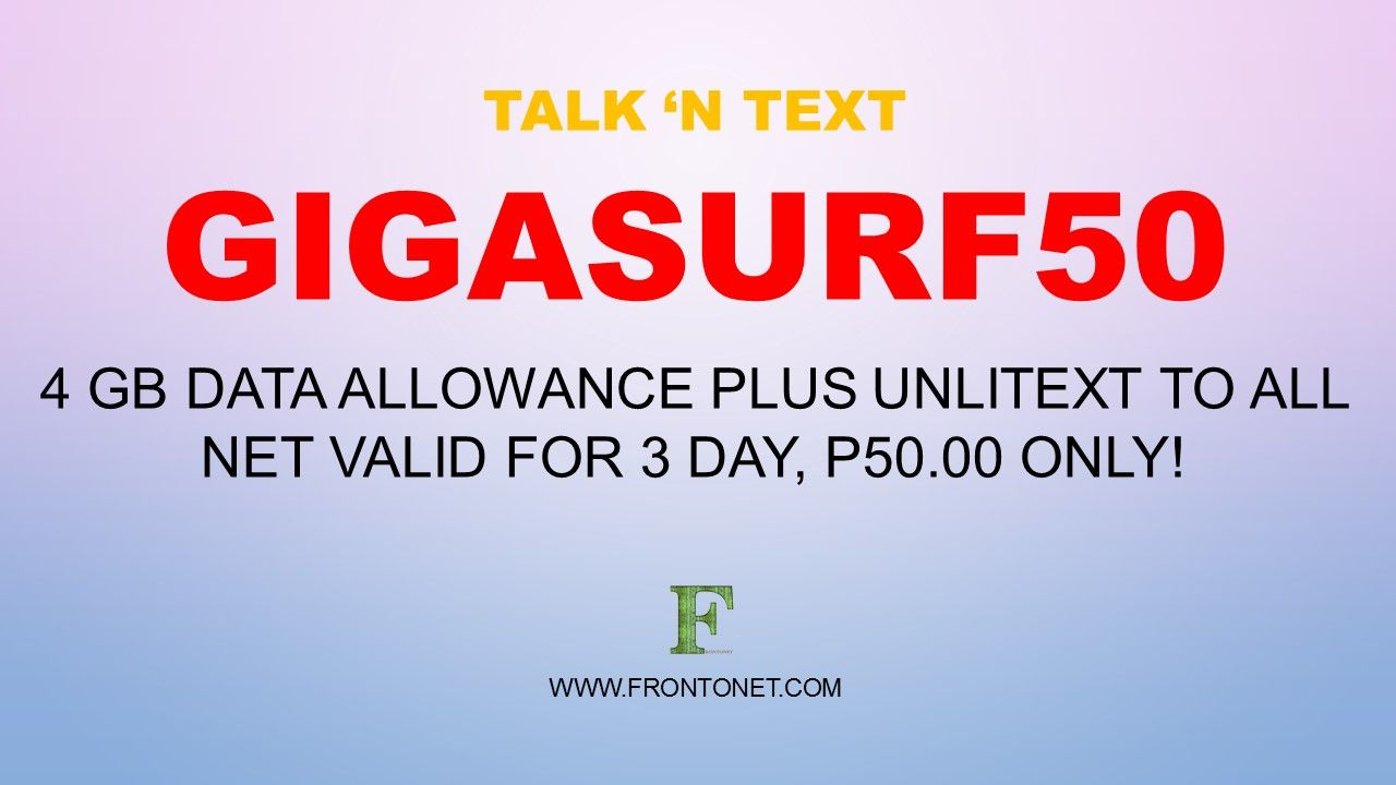 Talk N Text Gigasurf50 Now With Total Of 4 Gb Consumable Data Plus Unlitext To All Valid For 3 Days In 2020 Data Text Day