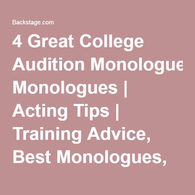Acting Resume Beginner 4 Great College Audition Monologues  Acting Tips  Training Advice .