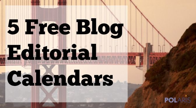 5 Free Blog Editorial Calendars to Improve Your Content Marketing