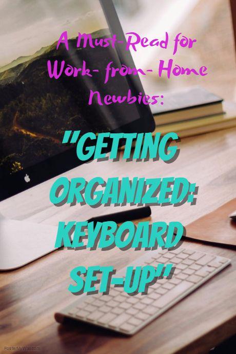 Getting Organized - Keyboard Set-Up -- http://www.ergonomicsmadeeasy.com/blog/getting-organized-keyboard-set-up/