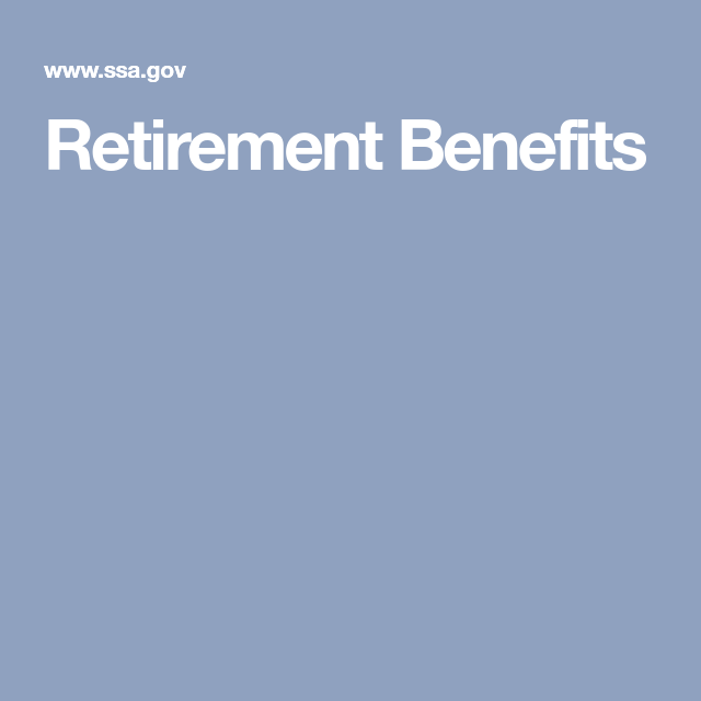 Retirement Benefits Retirement Benefits Retirement Benefit