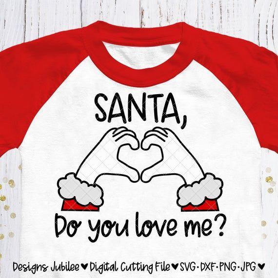 Download Santa Do You Love Me svg, Christmas svg, Christmas Shirt ...