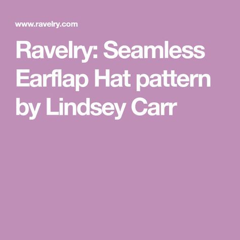 a16270c3f87 Ravelry  Seamless Earflap Hat pattern by Lindsey Carr