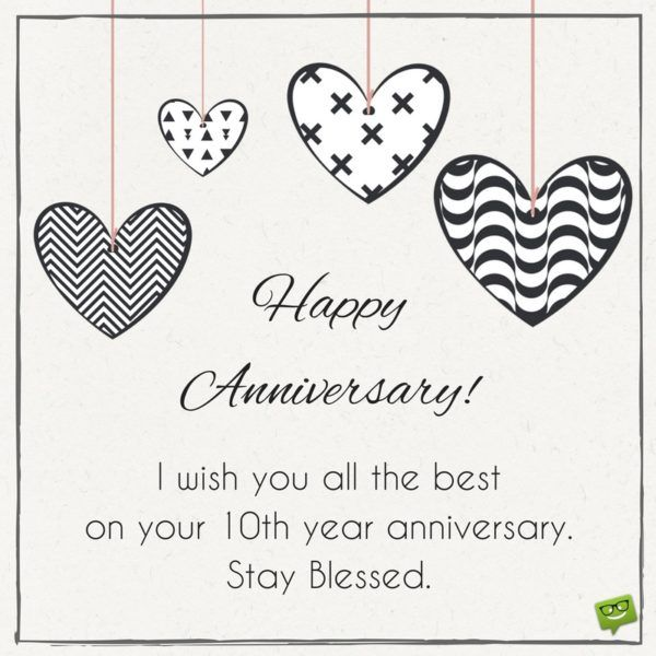 Hy Anniversary I Wish You All The Best On Your 10th Year Stay Blessed