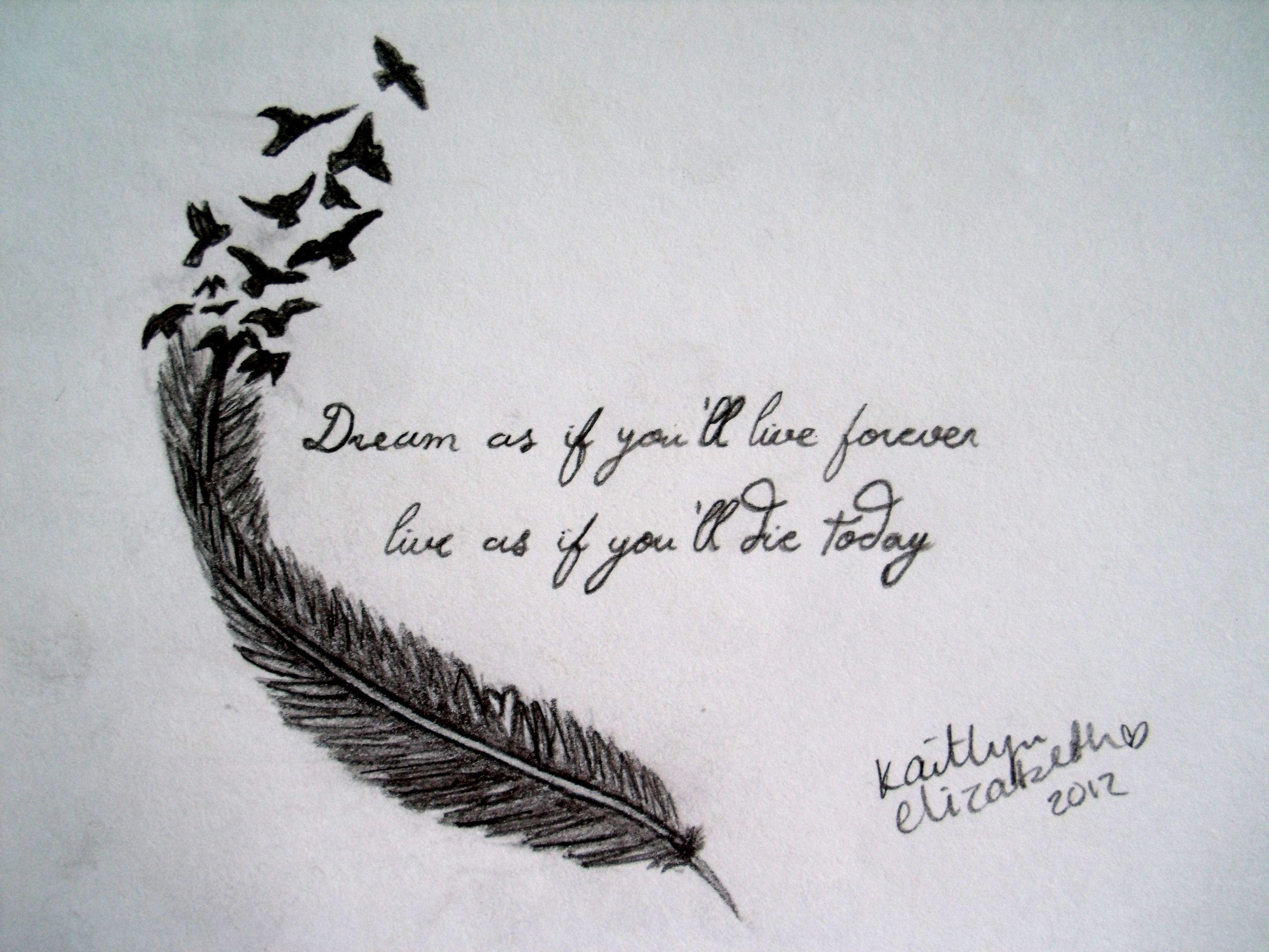 Dream As If Youll Live Forever Live As If Youll Die Today