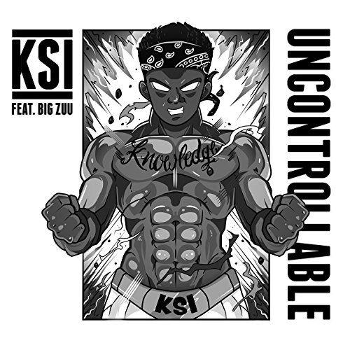 KSI - Uncontrollable (feat. Big Zuu) In 2019