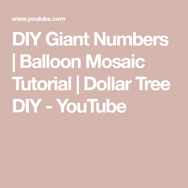 Diy Giant Numbers Balloon Mosaic Tutorial Dollar Tree Diy Youtube Diy Party Decorations Diy Birthday Number Balloon Diy