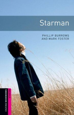 Oxford Bookworms Library: Starter: Starman: 250 Headwords Oxford Bookworms ELT: Amazon.co.uk: Phillip Burrows, Mark Foster: Books