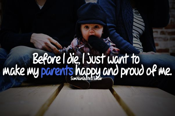 how to make parents happy and proud