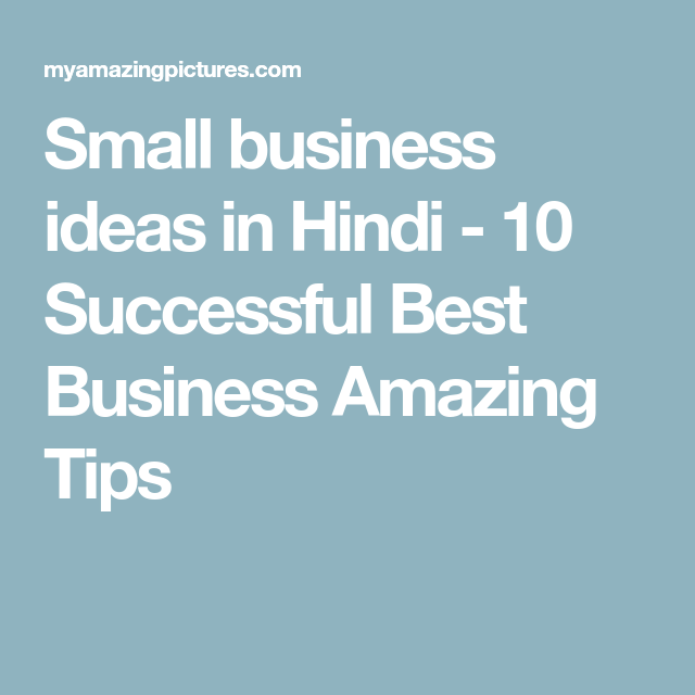 Small Business Ideas In Hindi 10 Successful Best Business Amazing