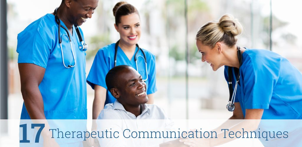 17 Therapeutic Communication Techniques Lpn to rn