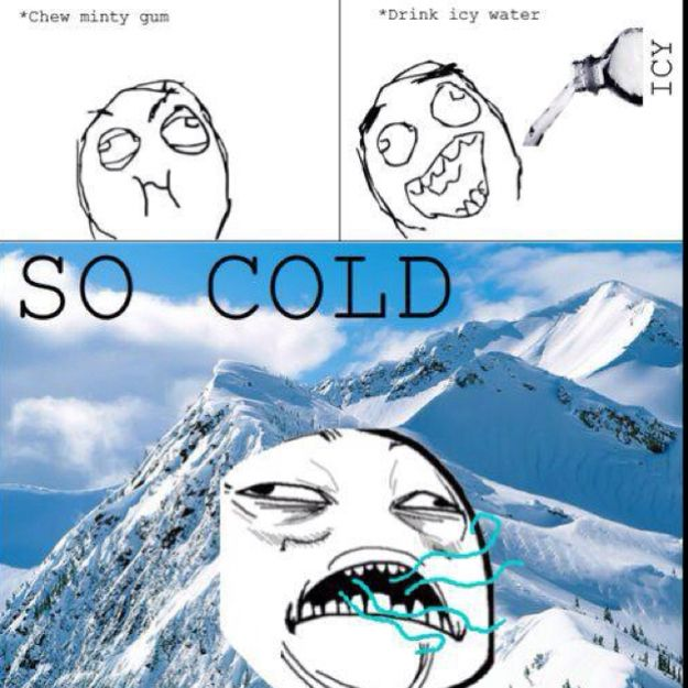 Minty Gum Cold Water Instant Relief Funny Memes Rage Comics Funny Pictures