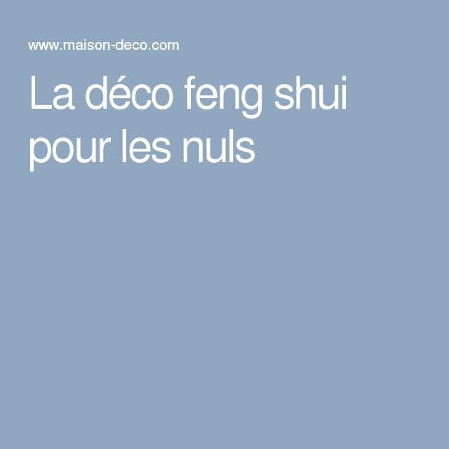 feng shui les r gles d or pour l adopter la maison feng shui pinterest. Black Bedroom Furniture Sets. Home Design Ideas