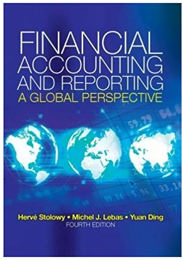 Financial Accounting And Reporting A Global Perspective 4th Edition Michel Lebas Solutions Financial Accounting Accounting Financial