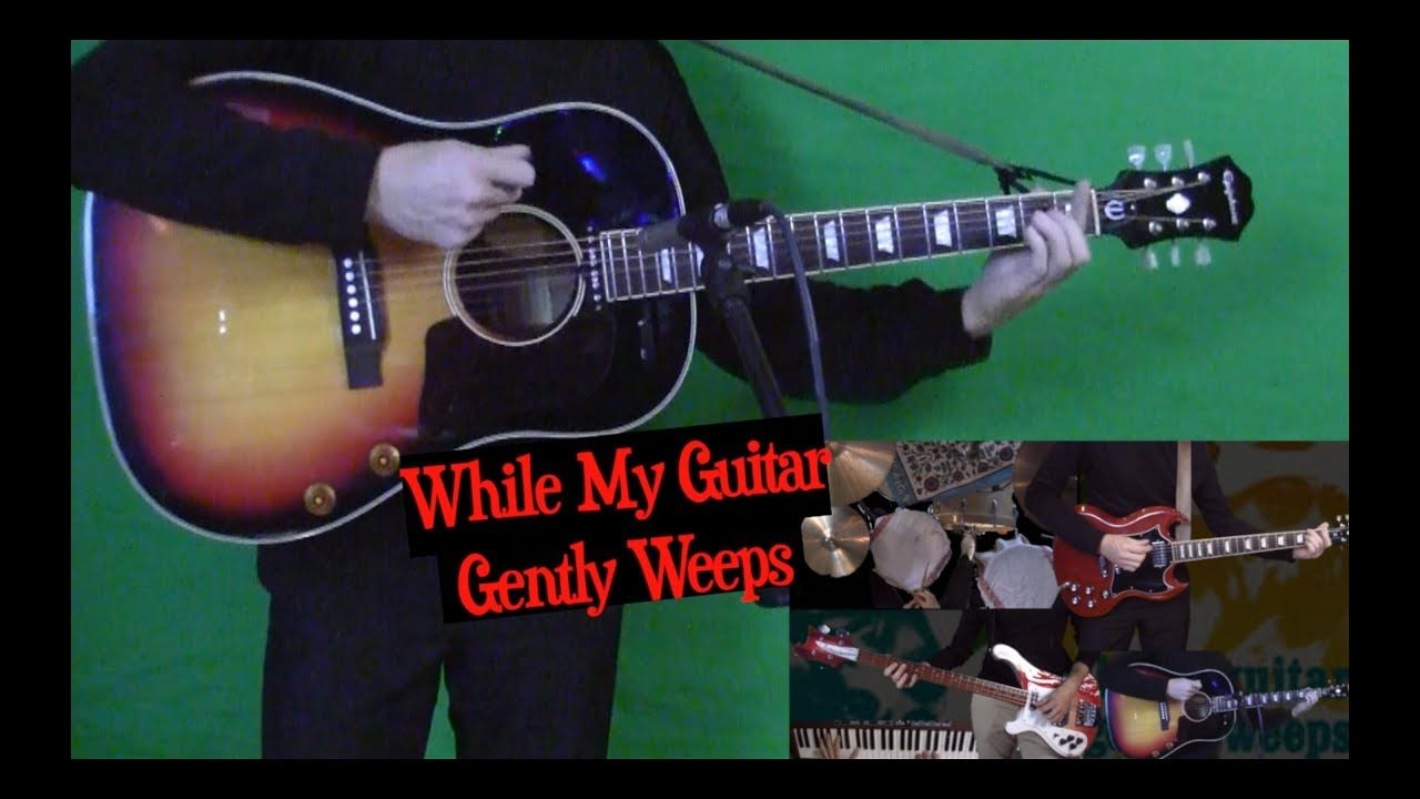 While My Guitar Gently Weeps Isolated Acoustic Youtube Guitar Acoustic Weeping