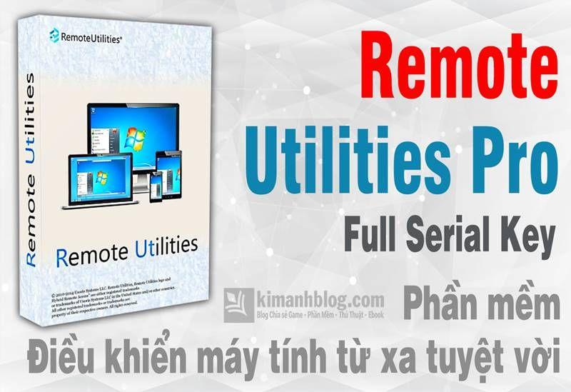 Remote Utilities Pro 6 10 3 0 Full Key – Phần mềm điều khiển