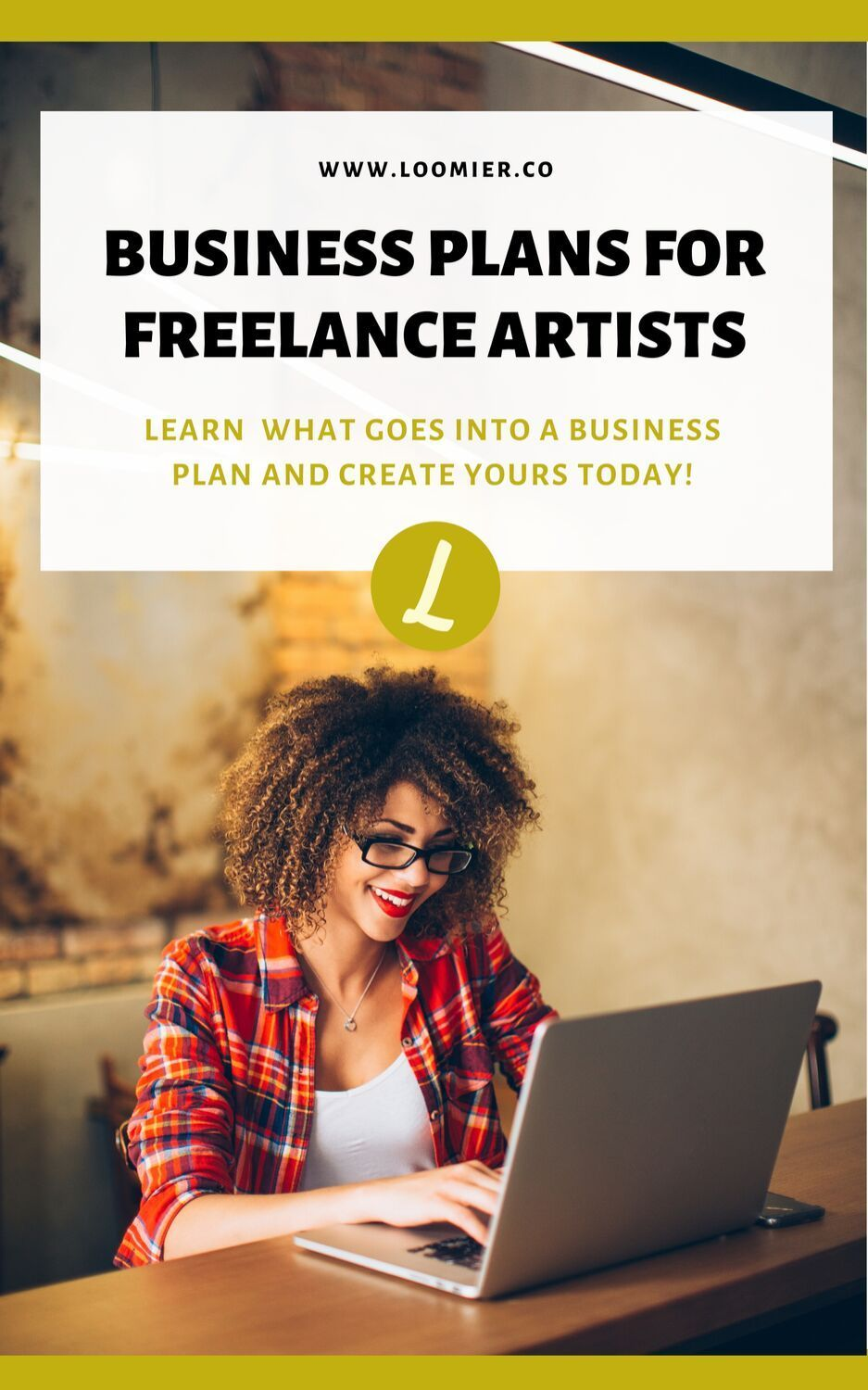 Business Plans for Freelance Artists | LOOMIER | Learn what goes into a business plan and how to make one for your freelance business. It's time to go from totally overwhelmed with your small business to totally prepared and focused. #creativeentrepreneur #freelance