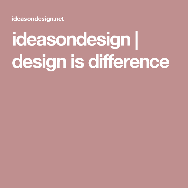 ideasondesign | design is difference
