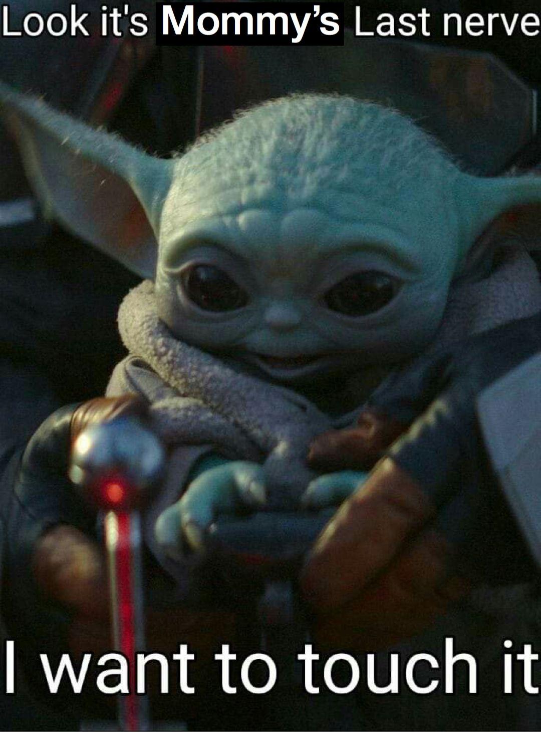 Baby Yoda Mommy S Last Nerve Yoda Wallpaper Yoda Funny Star Wars Baby