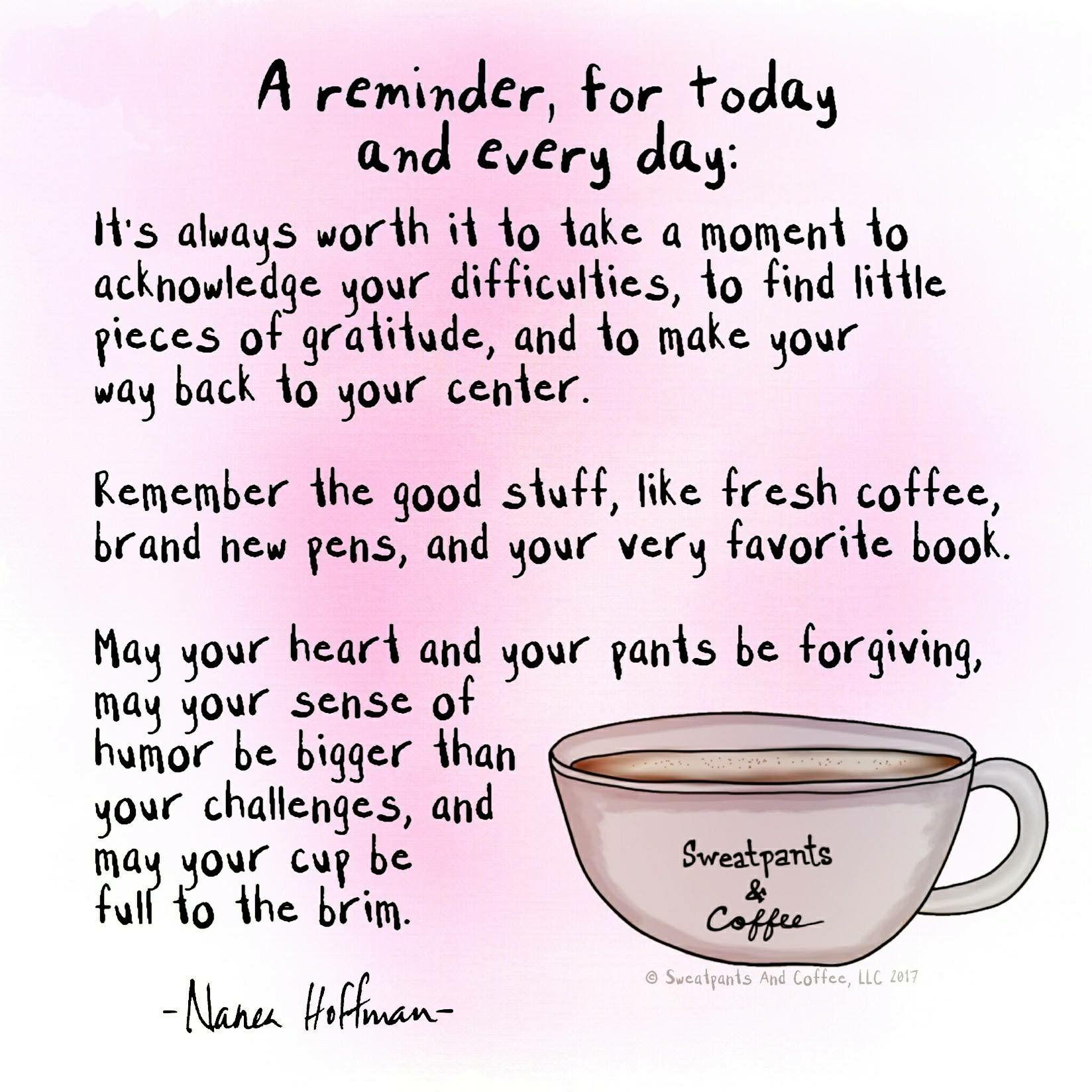 Enjoy Every Moment Coffee quotes, Coffee humor, Coffee love