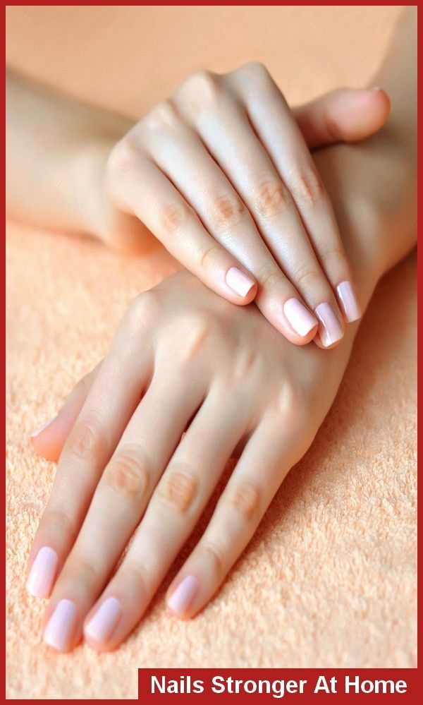 How To Make Nails Stronger At Home | Beauty | Pinterest | Grow nails ...