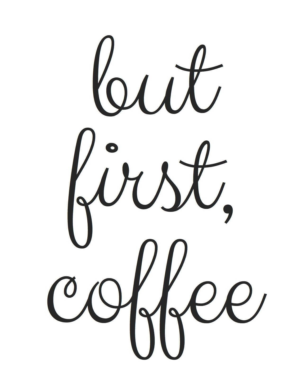 Free Printable But First Coffee