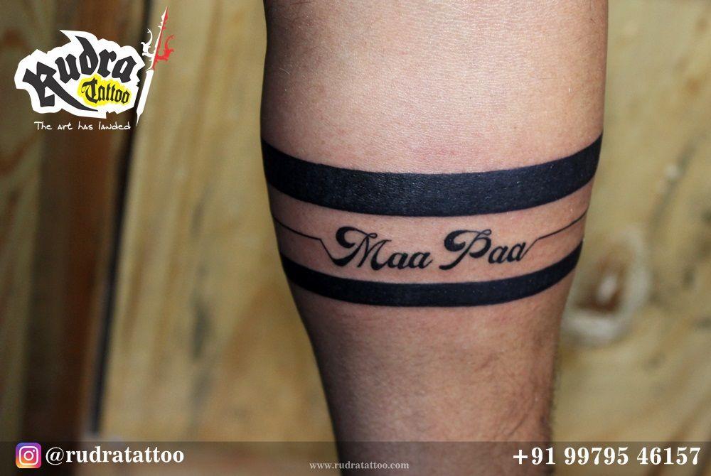 Arm Band Maa Paa Arm Band Tattoo Maa Paa Rudratattoo Rudra Tattoo Best Tattoo In Ahmedabad Arm Band Tattoo Armband Tattoo Design Band Tattoo