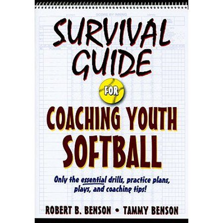 Survival Guide For Coaching Youth Sports Survival Guide For Coaching Youth Softball Paperback Walmart Com Youth Softball Coaching Youth Soccer Coaching Youth Sports