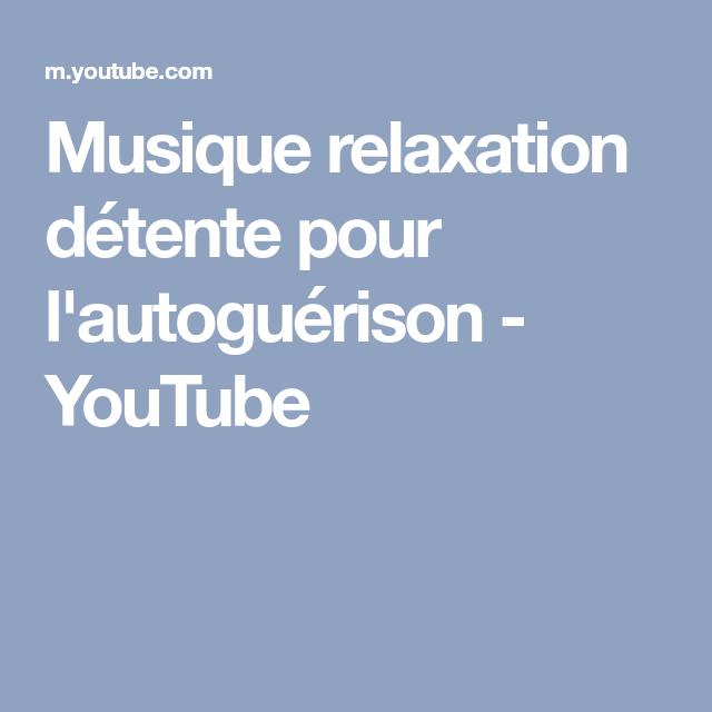 musique relaxation detente pour l'autoguerison