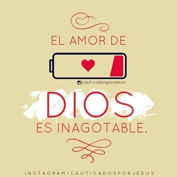 El Amor De Dios Es Inagotable Frases De Bendiciones Frases Espirituales Dios Es Amor