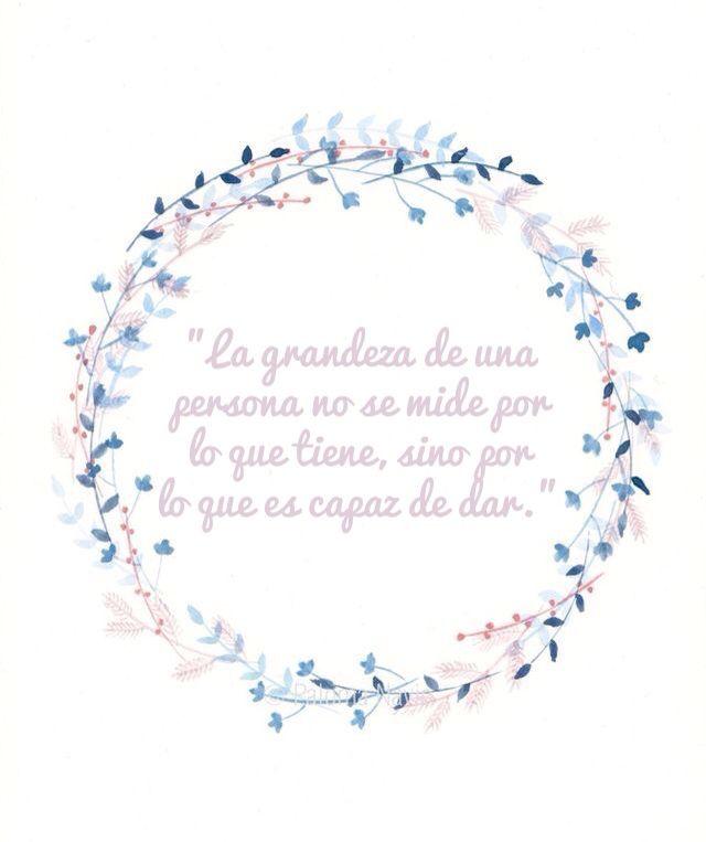 """""""La grandeza de una persona no se mide por lo que tiene, sino por lo que es capaz de dar.""""  José Luis Navajo Un verano en Villa Fe"""