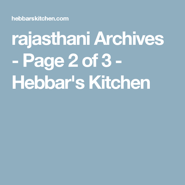 rajasthani archives page 2 of 3 hebbars kitchen rajasthani recipes pinterest rajasthani recipes cuisine and recipes - Hebbars Kitchen 2
