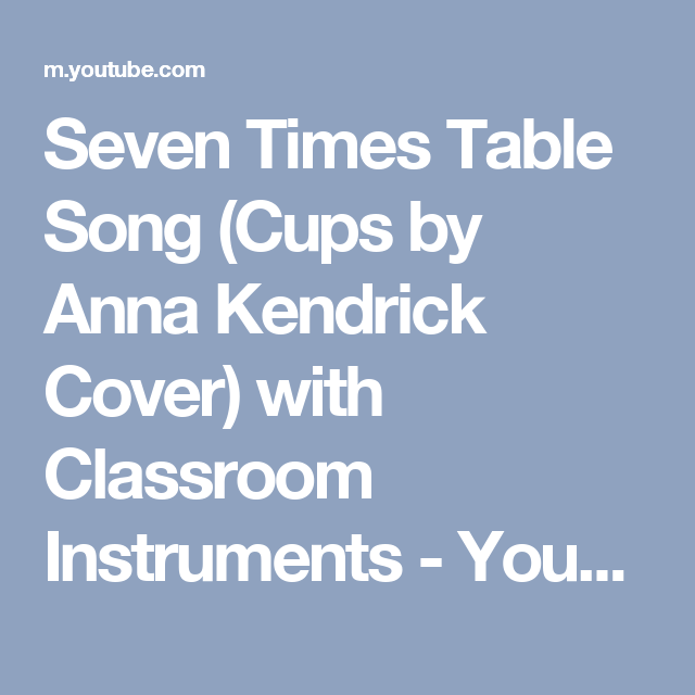 Seven Times Table Song (Cups by Anna Kendrick Cover) with Classroom Instruments - YouTube