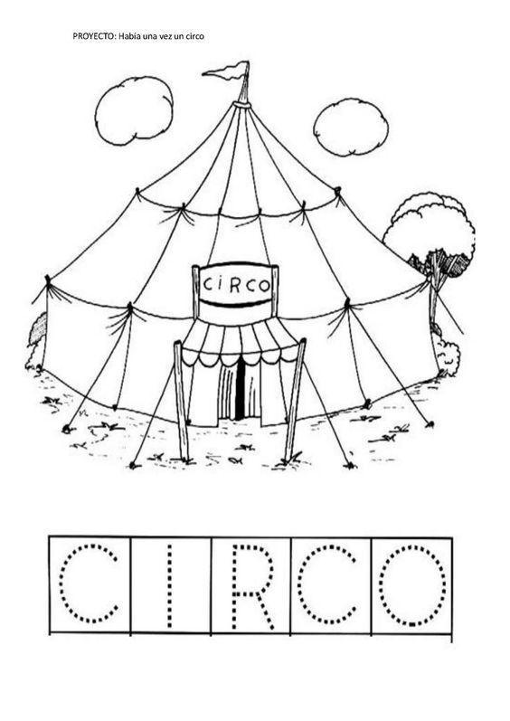 El Rincón De Infantil Habia Una Vez Un Circo Circo Para Colorear Circo Preescolar Circo