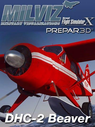 Milviz Dhc 2 Beaver Go Anywhere Created Out Of A Passion For