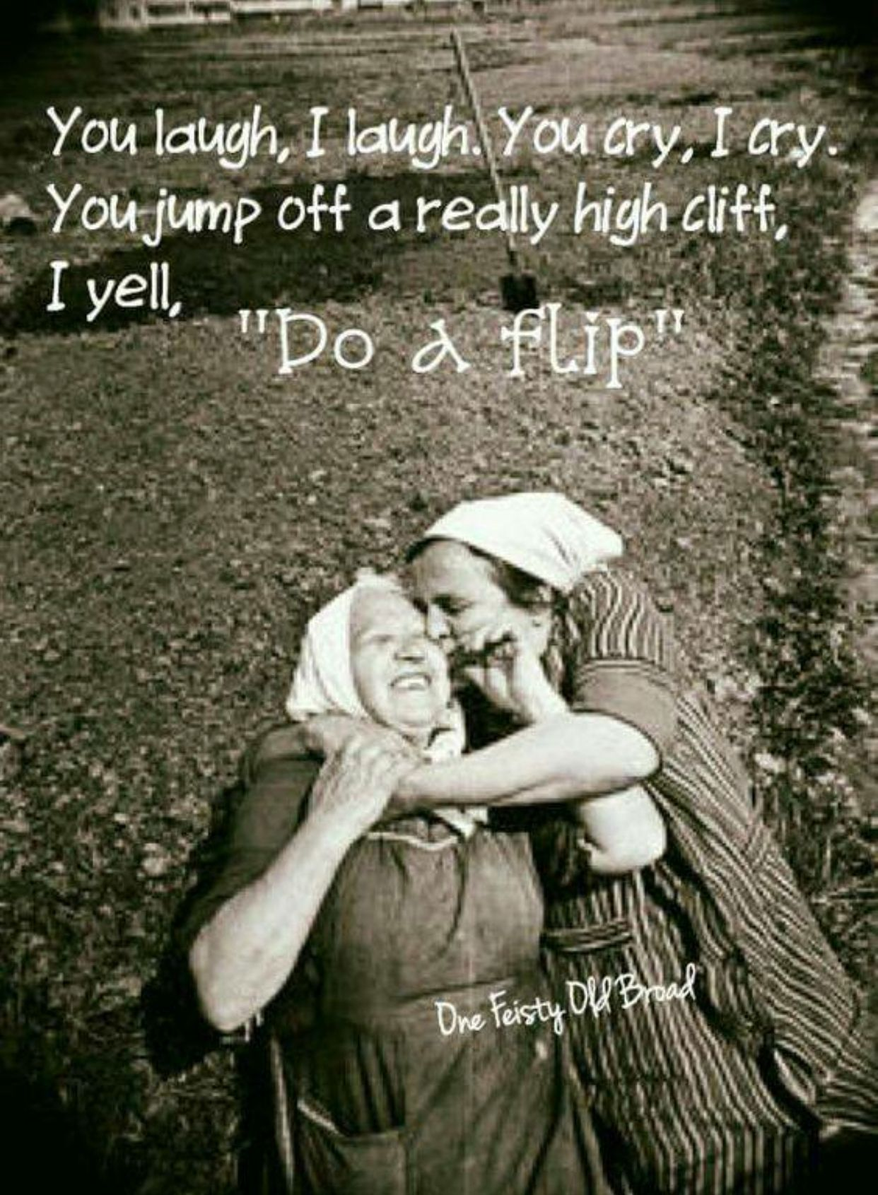 Old Friends Lol Birthday Quotes Funny Friends Funny Sisters Funny