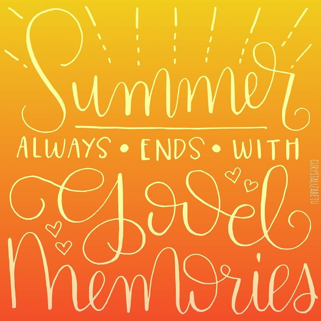 Good Memories Quotes Summer Always Ends With Good Memories Quote  Hand Lettering