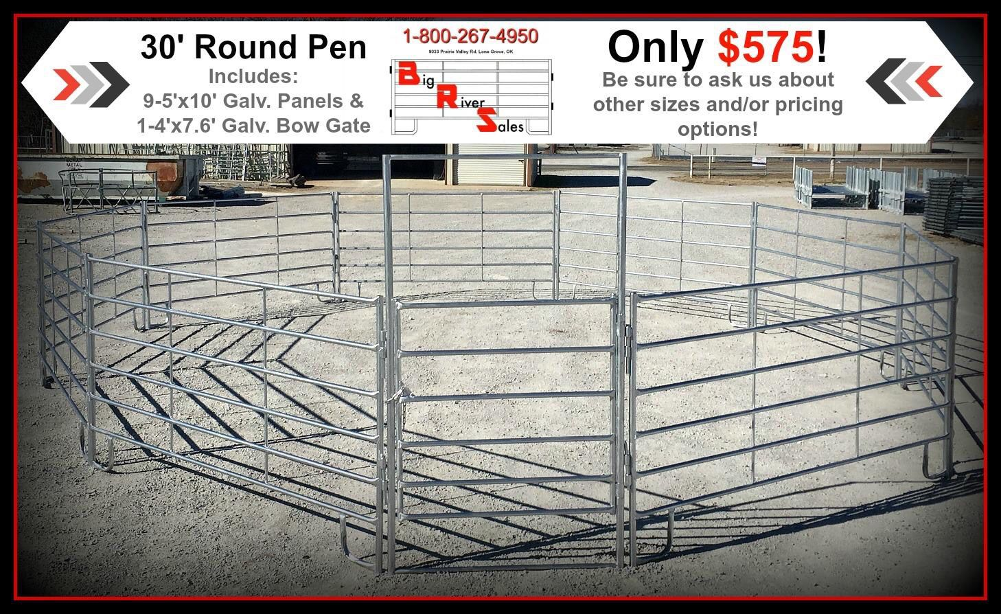 30' Galvanized Round Pen & Bow Gate, Only $575!   Bc We Are The Manufacturer, We Can Do It For Less, Come and Compare!  Facebook.com/BigRiverSales