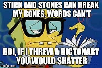 Dankest Spongebob Roast New Created Memes Pinterest Spongebob