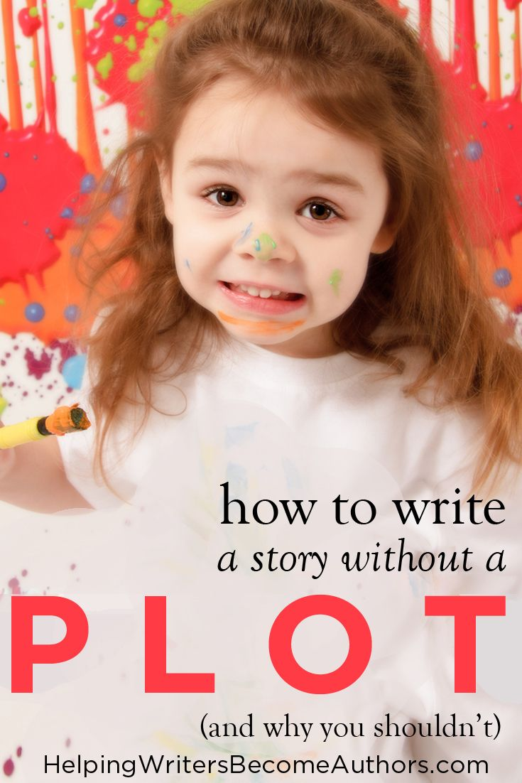 How to Write a Story Without a Plot (and Why You Shouldn't | Writing