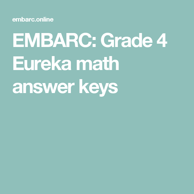 EMBARC: Grade 4 Eureka math answer keys   Education   Pinterest ...