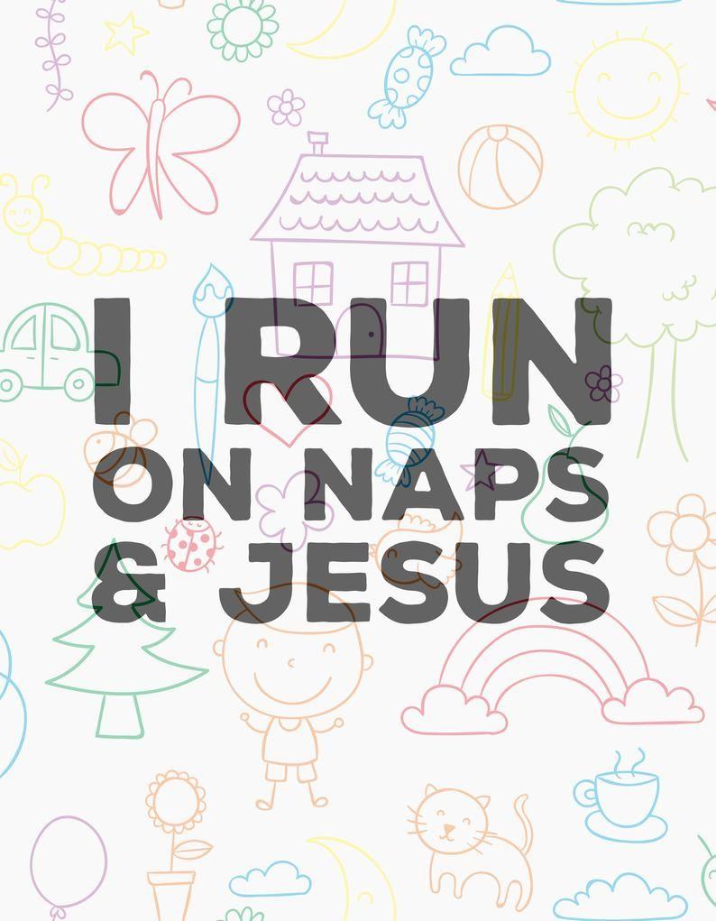 Download I run on naps & Jesus SVG file baby svg onesie svg toddler ...