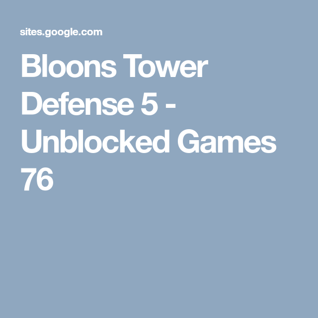 Bloons Tower Defense 5 Unblocked Games 76 Tower Defense Tower Defense