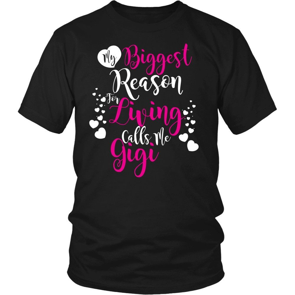 Biggest Reason Living Calls Me Gigi T-Shirt