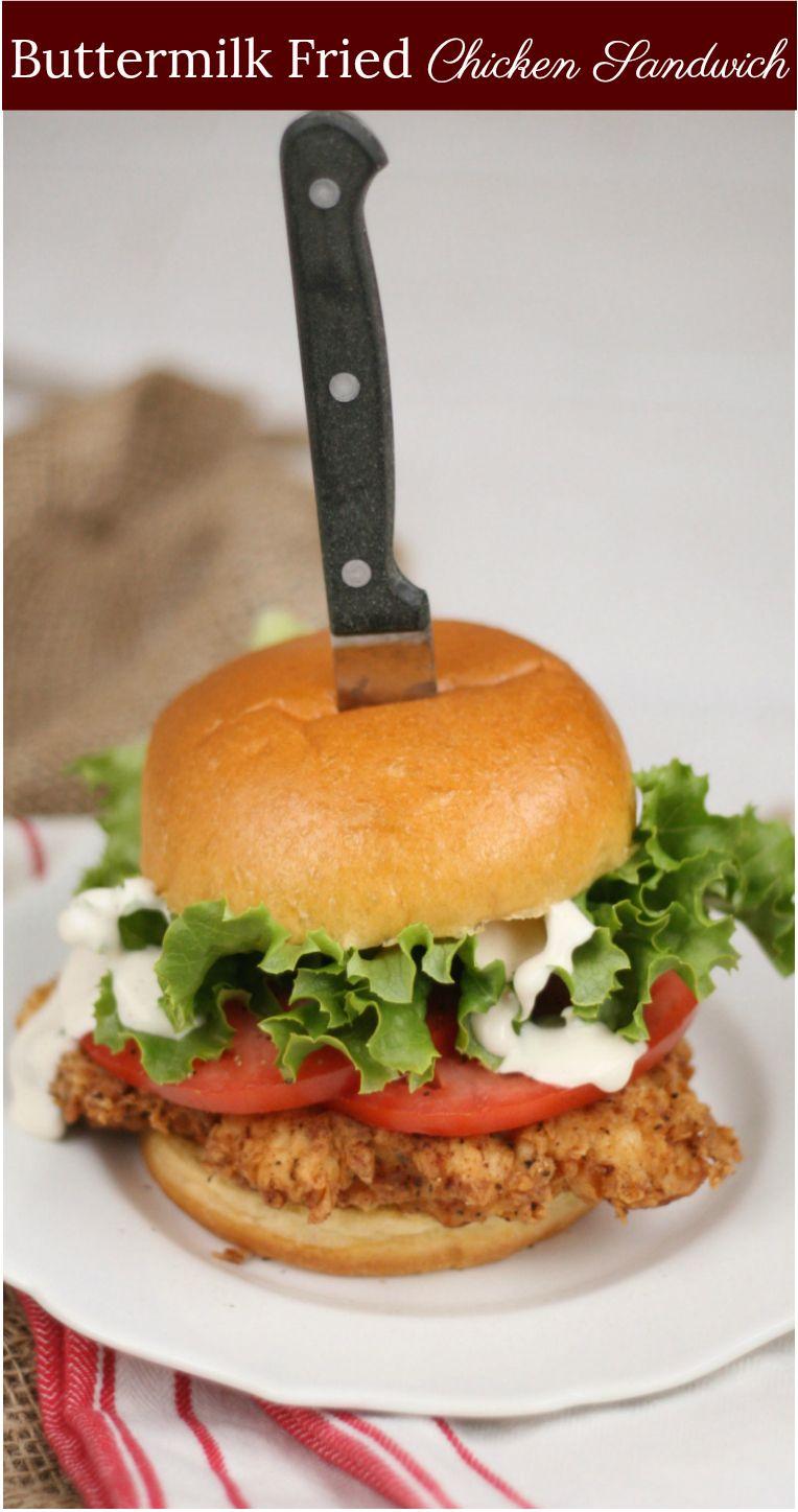 Buttermilk Fried Chicken Sandwich Fried Chicken Sandwich Buttermilk Fried Chicken Chicken Burgers Recipe
