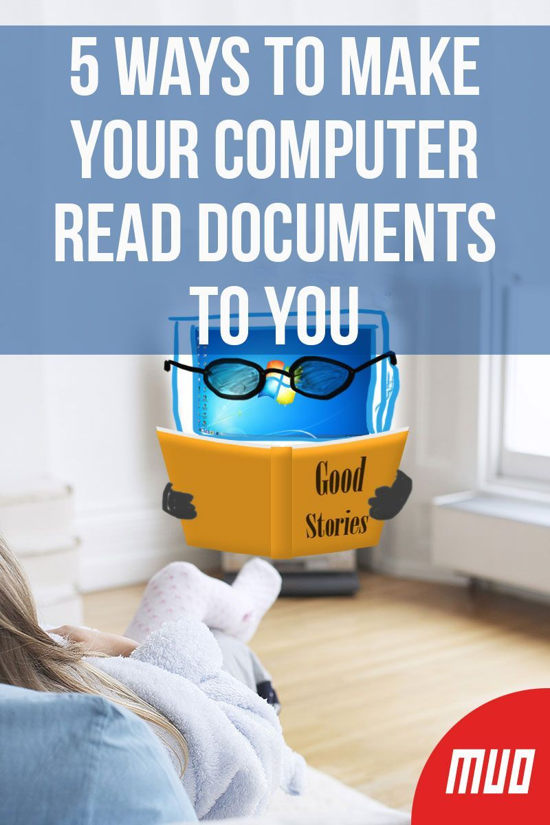 5 Ways to Make Your Computer Read Documents to You How
