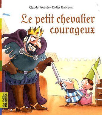 Le petit chevalier courageux - Livre pour enfant