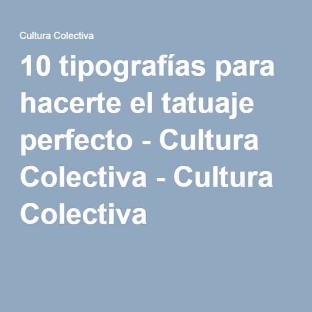 10 tipografías para hacerte el tatuaje perfecto - Cultura Colectiva - Cultura Colectiva