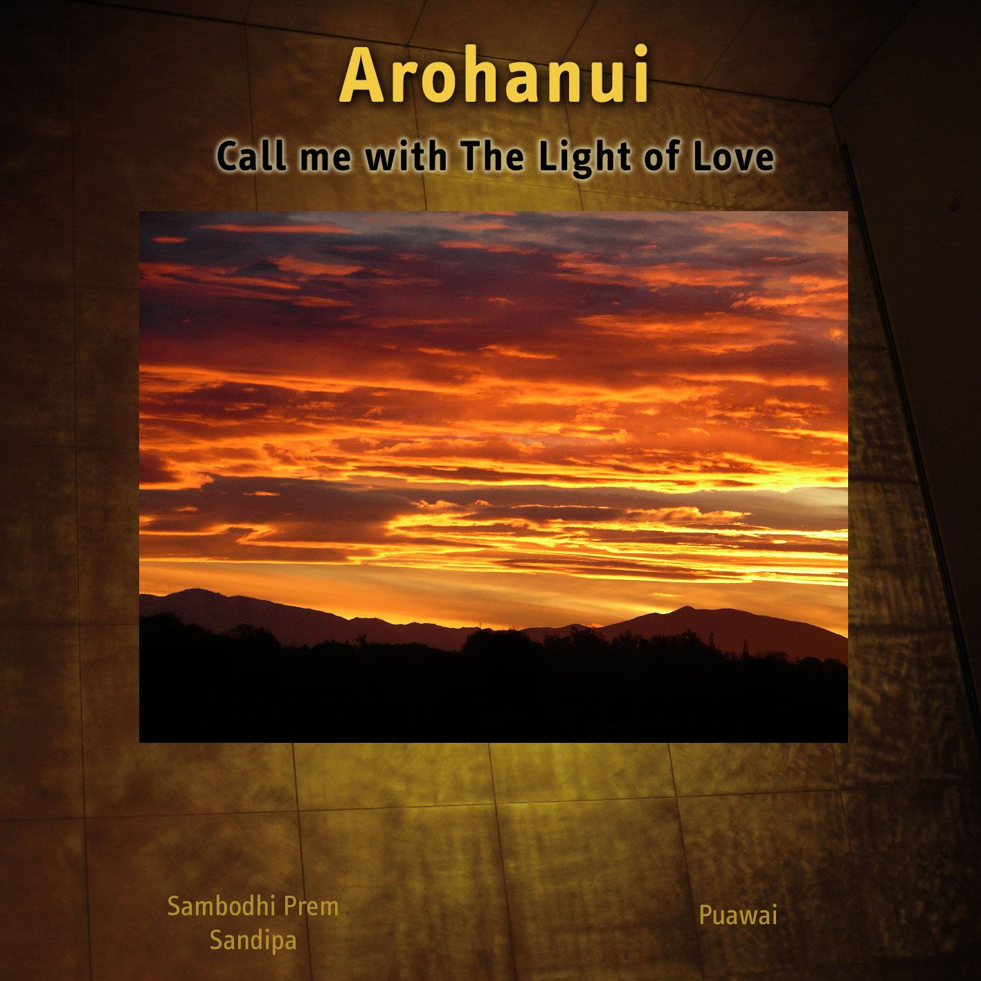 "Our song ""Call me with the Light of Love"" by Sambodhi prem & Sandipa with the voice of Puawai Ormsby. A Maori karanga (welcome call) from New Zealand."