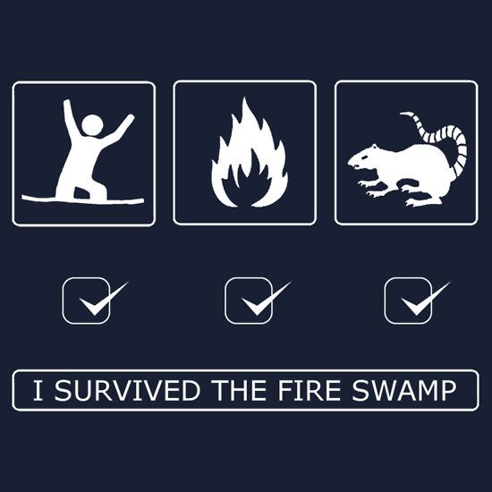 I survived the fire swamp!